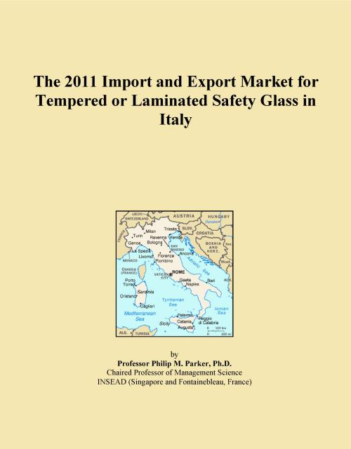 The 2011 Import and Export Market for Tempered or Laminated Safety Glass in Italy - Product Image
