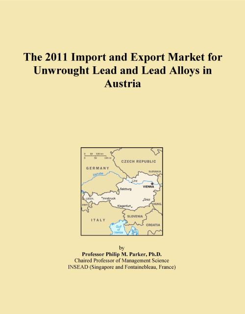 The 2011 Import and Export Market for Unwrought Lead and Lead Alloys in Austria - Product Image