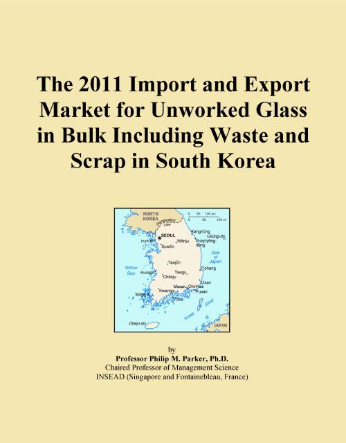 The 2011 Import and Export Market for Unworked Glass in Bulk Including Waste and Scrap in South Korea - Product Image