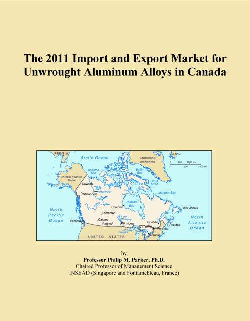 The 2011 Import and Export Market for Unwrought Aluminum Alloys in Canada - Product Image