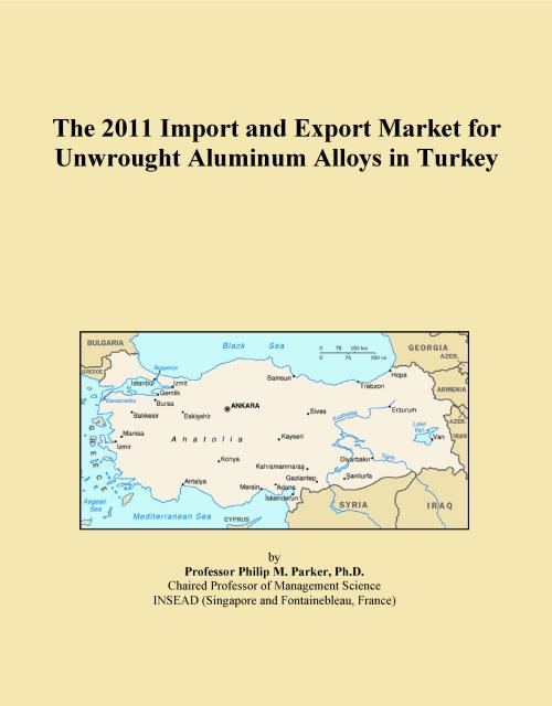 The 2011 Import and Export Market for Unwrought Aluminum Alloys in Turkey - Product Image