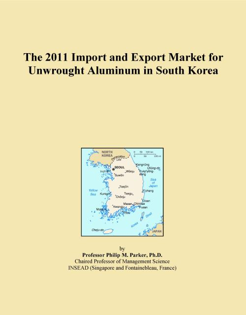 The 2011 Import and Export Market for Unwrought Aluminum in South Korea - Product Image