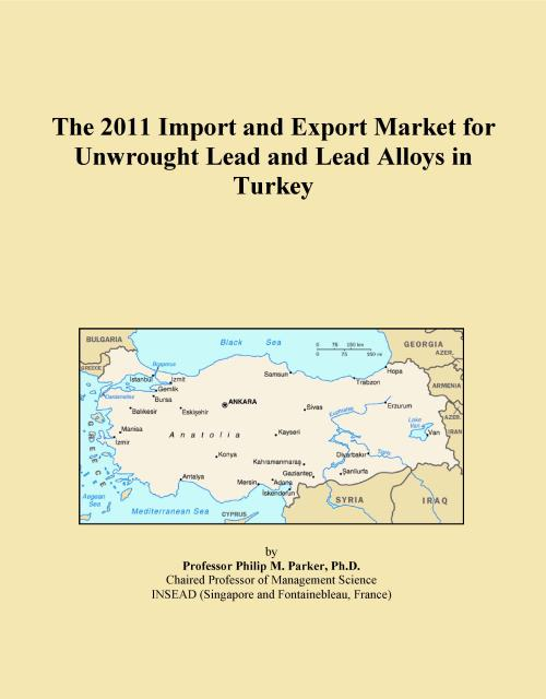 The 2011 Import and Export Market for Unwrought Lead and Lead Alloys in Turkey - Product Image