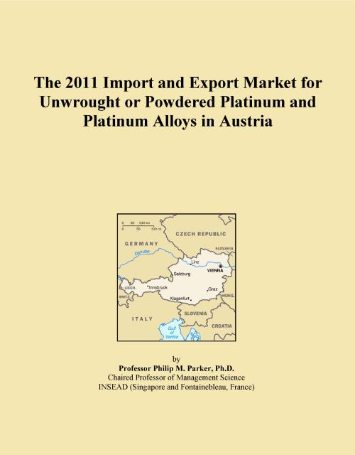 The 2011 Import and Export Market for Unwrought or Powdered Platinum and Platinum Alloys in Austria - Product Image