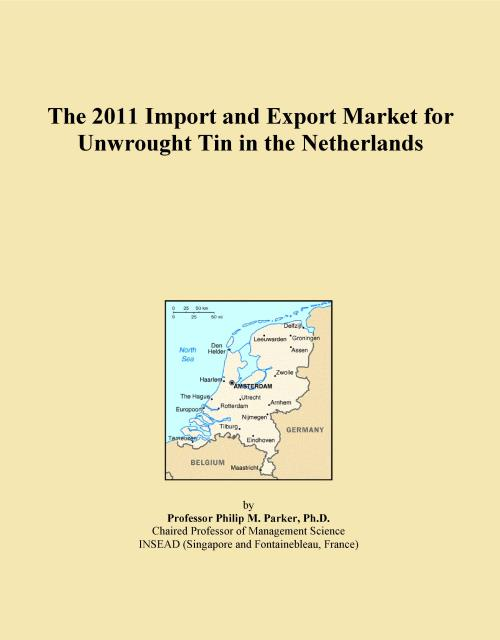 The 2011 Import and Export Market for Unwrought Tin in the Netherlands - Product Image