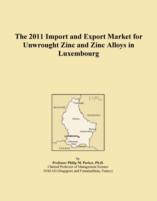 The 2011 Import and Export Market for Unwrought Zinc and Zinc Alloys in Luxembourg - Product Image