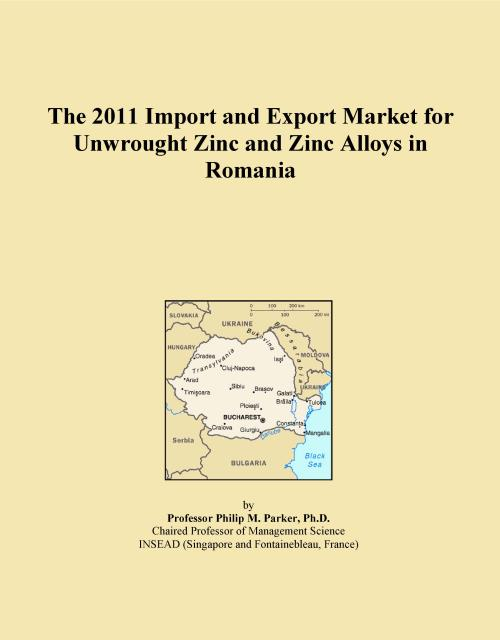 The 2011 Import and Export Market for Unwrought Zinc and Zinc Alloys in Romania - Product Image