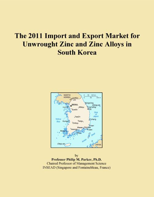 The 2011 Import and Export Market for Unwrought Zinc and Zinc Alloys in South Korea - Product Image