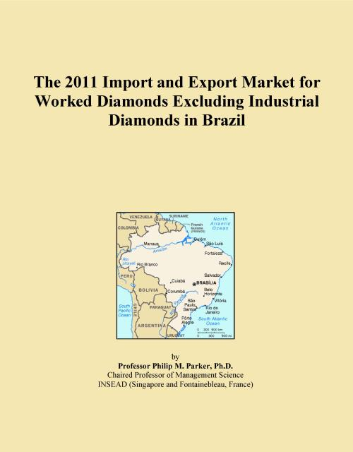 The 2011 Import and Export Market for Worked Diamonds Excluding Industrial Diamonds in Brazil - Product Image