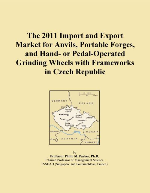 The 2011 Import and Export Market for Anvils, Portable Forges, and Hand- or Pedal-Operated Grinding Wheels with Frameworks in Czech Republic - Product Image