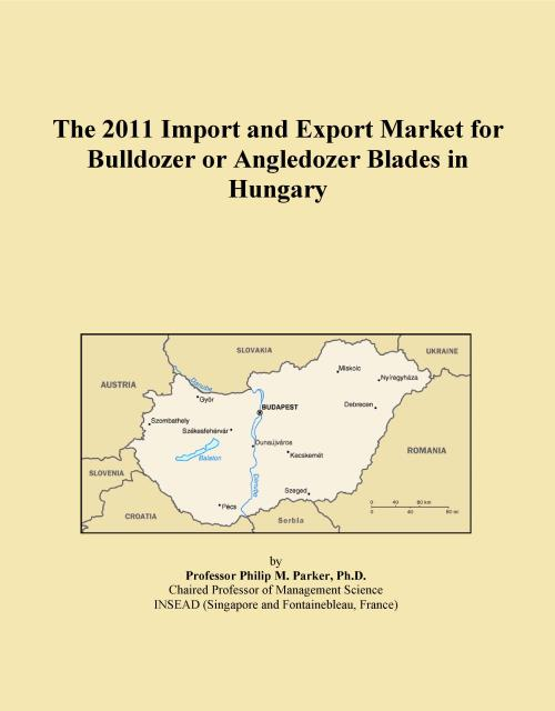 The 2011 Import and Export Market for Bulldozer or Angledozer Blades in Hungary - Product Image