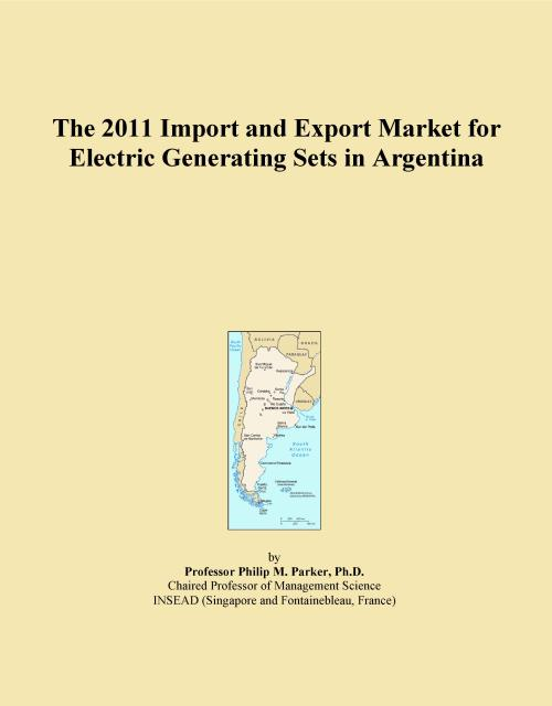 The 2011 Import and Export Market for Electric Generating Sets in Argentina - Product Image