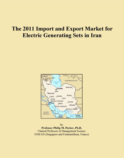 The 2011 Import and Export Market for Electric Generating Sets in Iran - Product Image