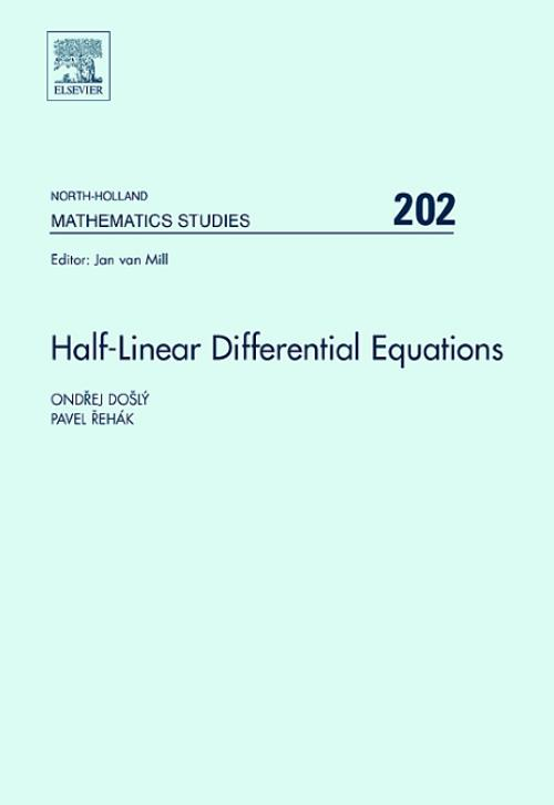Half-Linear Differential Equations, Vol 202. North-Holland Mathematics Studies - Product Image