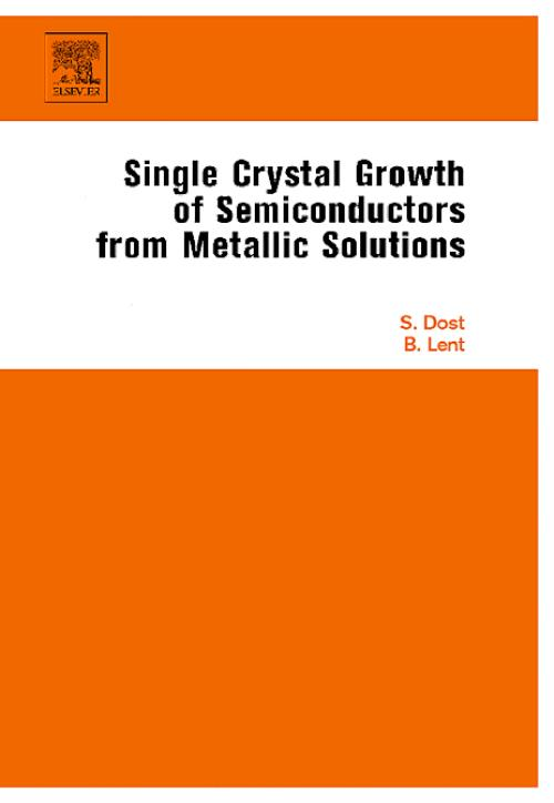 Single Crystal Growth of Semiconductors from Metallic Solutions - Product Image