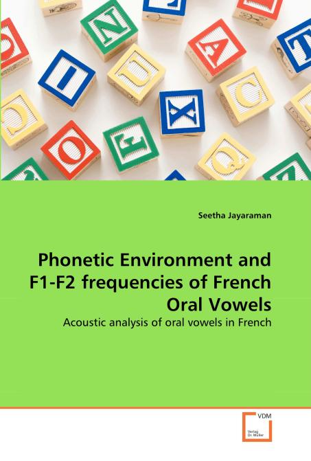 Phonetic Environment and F1-F2 frequencies of French Oral Vowels. Edition No. 1 - Product Image