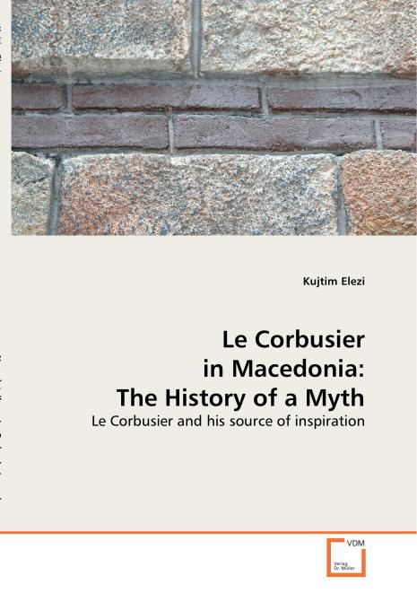 Le Corbusier in Macedonia: The History of a Myth. Edition No. 1 - Product Image