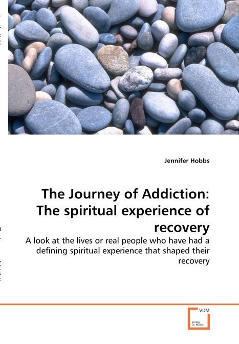The Journey of Addiction: The spiritual experience of recovery. Edition No. 1 - Product Image