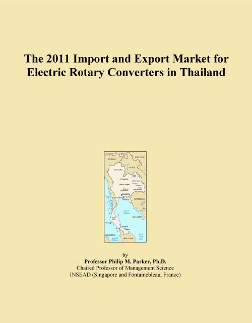 The 2011 Import and Export Market for Electric Rotary Converters in Thailand - Product Image