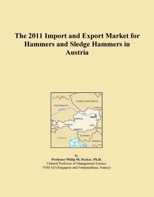 The 2011 Import and Export Market for Hammers and Sledge Hammers in Austria - Product Image