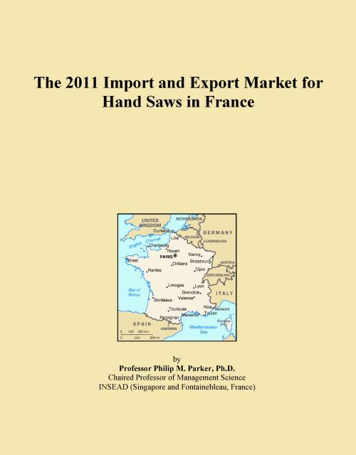 The 2011 Import and Export Market for Hand Saws in France - Product Image