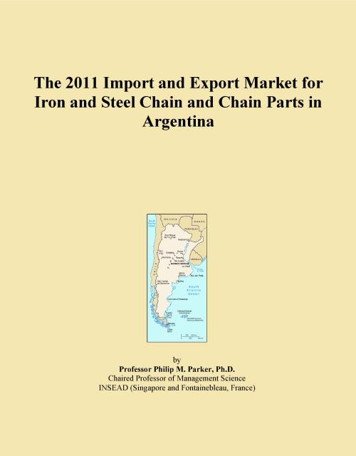 The 2011 Import and Export Market for Iron and Steel Chain and Chain Parts in Argentina - Product Image