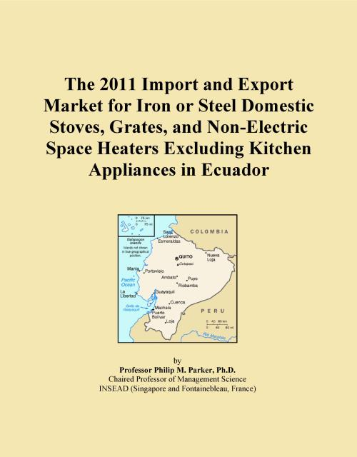The 2011 Import and Export Market for Iron or Steel Domestic Stoves, Grates, and Non-Electric Space Heaters Excluding Kitchen Appliances in Ecuador - Product Image