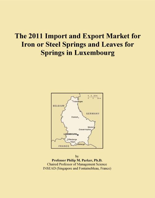 The 2011 Import and Export Market for Iron or Steel Springs and Leaves for Springs in Luxembourg - Product Image