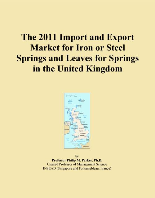 The 2011 Import and Export Market for Iron or Steel Springs and Leaves for Springs in the United Kingdom - Product Image