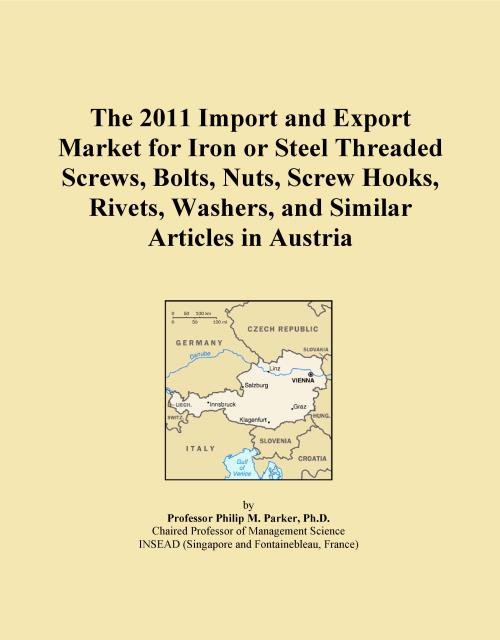 The 2011 Import and Export Market for Iron or Steel Threaded Screws, Bolts, Nuts, Screw Hooks, Rivets, Washers, and Similar Articles in Austria - Product Image