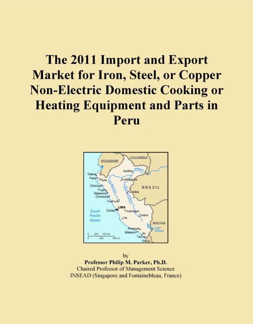 The 2011 Import and Export Market for Iron, Steel, or Copper Non-Electric Domestic Cooking or Heating Equipment and Parts in Peru - Product Image