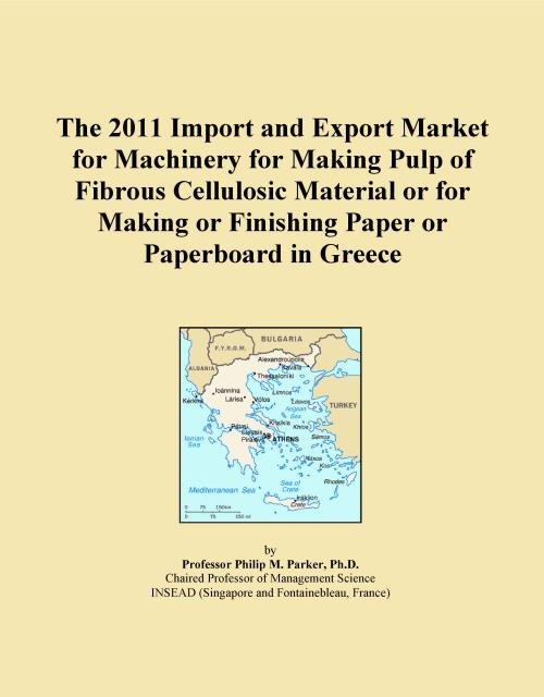 The 2011 Import and Export Market for Machinery for Making Pulp of Fibrous Cellulosic Material or for Making or Finishing Paper or Paperboard in Greece - Product Image