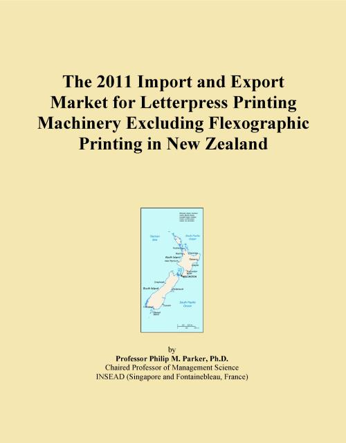 The 2011 Import and Export Market for Letterpress Printing Machinery Excluding Flexographic Printing in New Zealand - Product Image