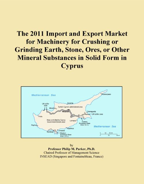The 2011 Import and Export Market for Machinery for Crushing or Grinding Earth, Stone, Ores, or Other Mineral Substances in Solid Form in Cyprus - Product Image