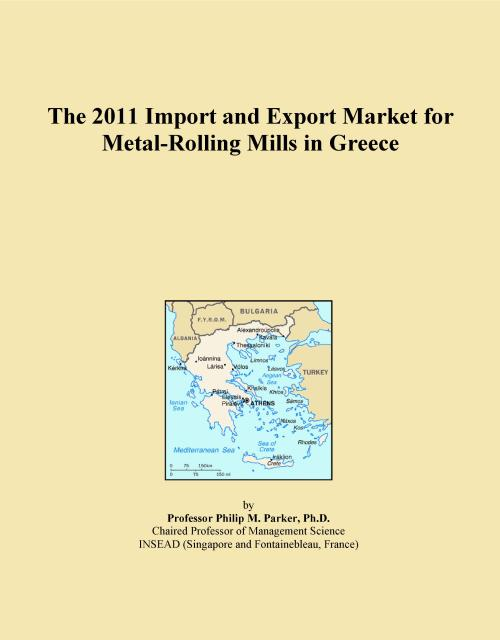 The 2011 Import and Export Market for Metal-Rolling Mills in Greece - Product Image