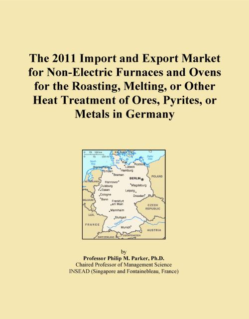 The 2011 Import and Export Market for Non-Electric Furnaces and Ovens for the Roasting, Melting, or Other Heat Treatment of Ores, Pyrites, or Metals in Germany - Product Image