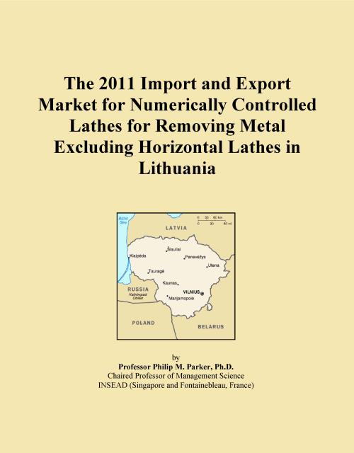 The 2011 Import and Export Market for Numerically Controlled Lathes for Removing Metal Excluding Horizontal Lathes in Lithuania - Product Image