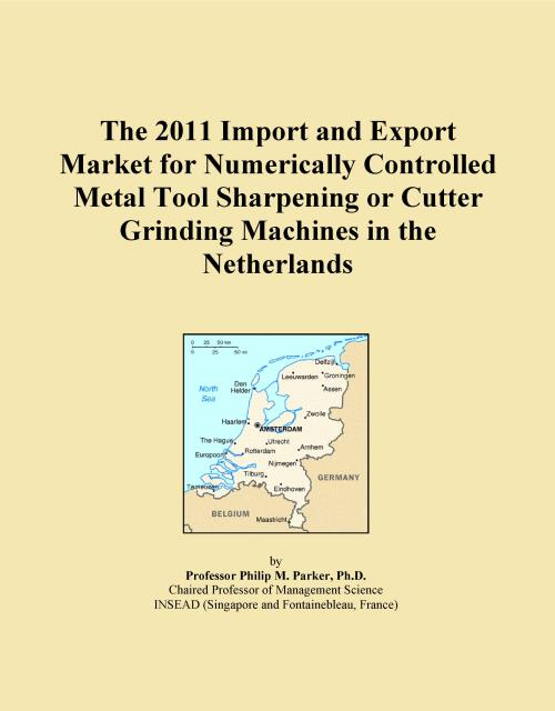 The 2011 Import and Export Market for Numerically Controlled Metal Tool Sharpening or Cutter Grinding Machines in the Netherlands - Product Image