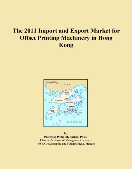 The 2011 Import and Export Market for Offset Printing Machinery in Hong Kong - Product Image