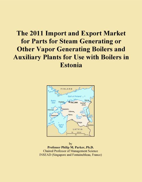 The 2011 Import and Export Market for Parts for Steam Generating or Other Vapor Generating Boilers and Auxiliary Plants for Use with Boilers in Estonia - Product Image