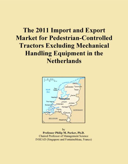 The 2011 Import and Export Market for Pedestrian-Controlled Tractors Excluding Mechanical Handling Equipment in the Netherlands - Product Image