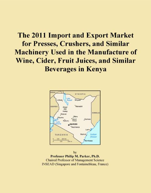The 2011 Import and Export Market for Presses, Crushers, and Similar Machinery Used in the Manufacture of Wine, Cider, Fruit Juices, and Similar Beverages in Kenya - Product Image
