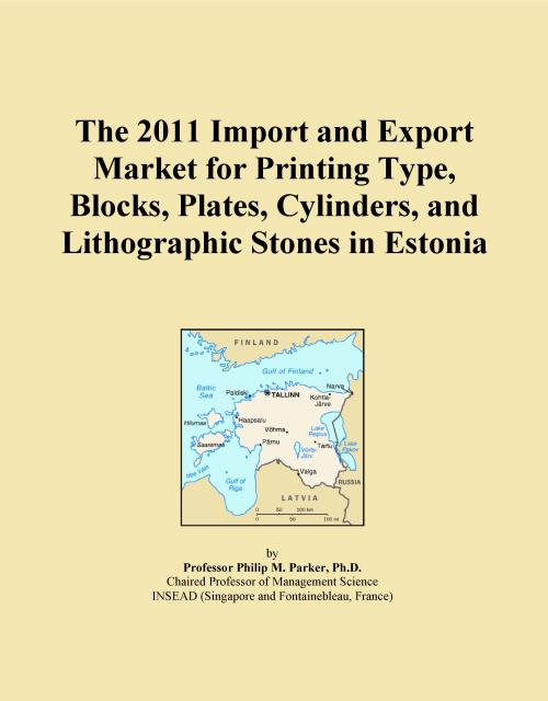 The 2011 Import and Export Market for Printing Type, Blocks, Plates, Cylinders, and Lithographic Stones in Estonia - Product Image