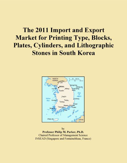 The 2011 Import and Export Market for Printing Type, Blocks, Plates, Cylinders, and Lithographic Stones in South Korea - Product Image