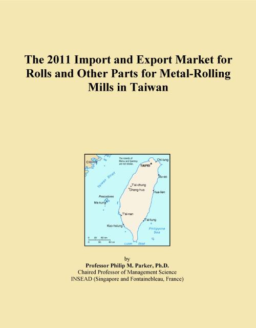 The 2011 Import and Export Market for Rolls and Other Parts for Metal-Rolling Mills in Taiwan - Product Image