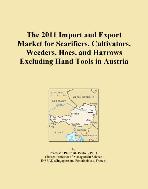 The 2011 Import and Export Market for Scarifiers, Cultivators, Weeders, Hoes, and Harrows Excluding Hand Tools in Austria - Product Image