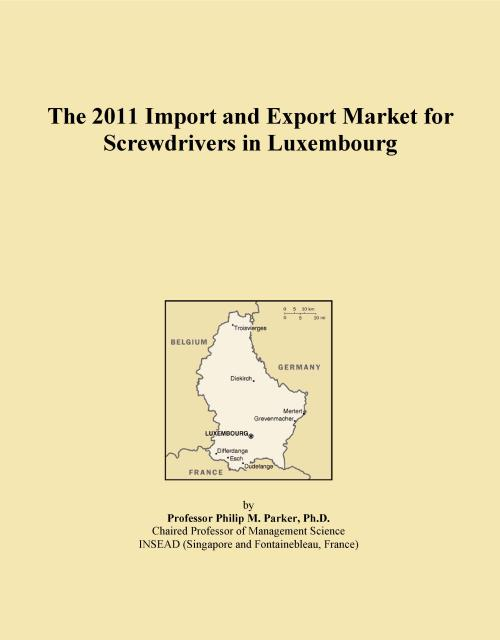 The 2011 Import and Export Market for Screwdrivers in Luxembourg - Product Image