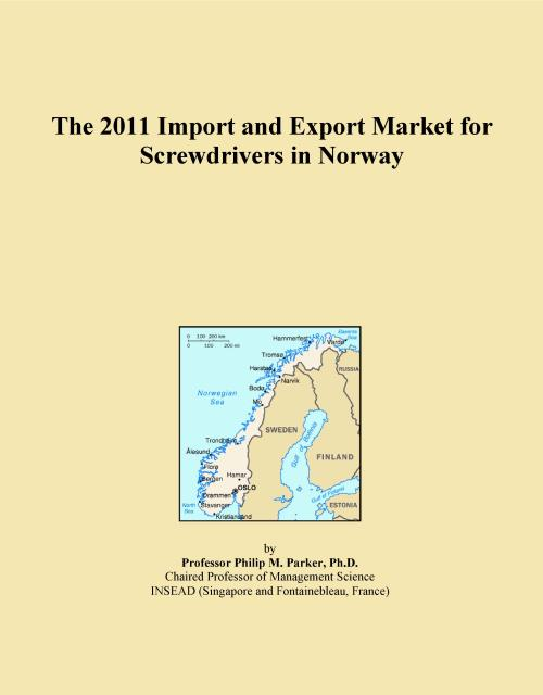 The 2011 Import and Export Market for Screwdrivers in Norway - Product Image