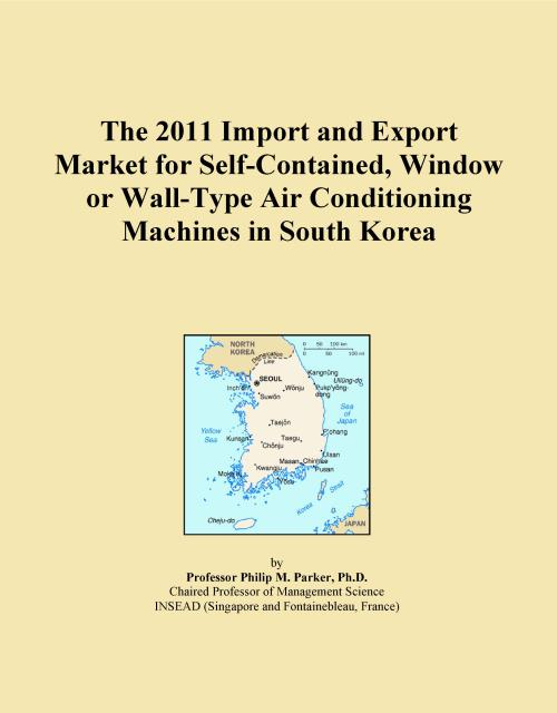 The 2011 Import and Export Market for Self-Contained, Window or Wall-Type Air Conditioning Machines in South Korea - Product Image