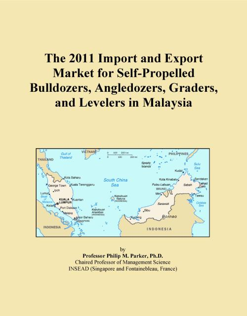 The 2011 Import and Export Market for Self-Propelled Bulldozers, Angledozers, Graders, and Levelers in Malaysia - Product Image